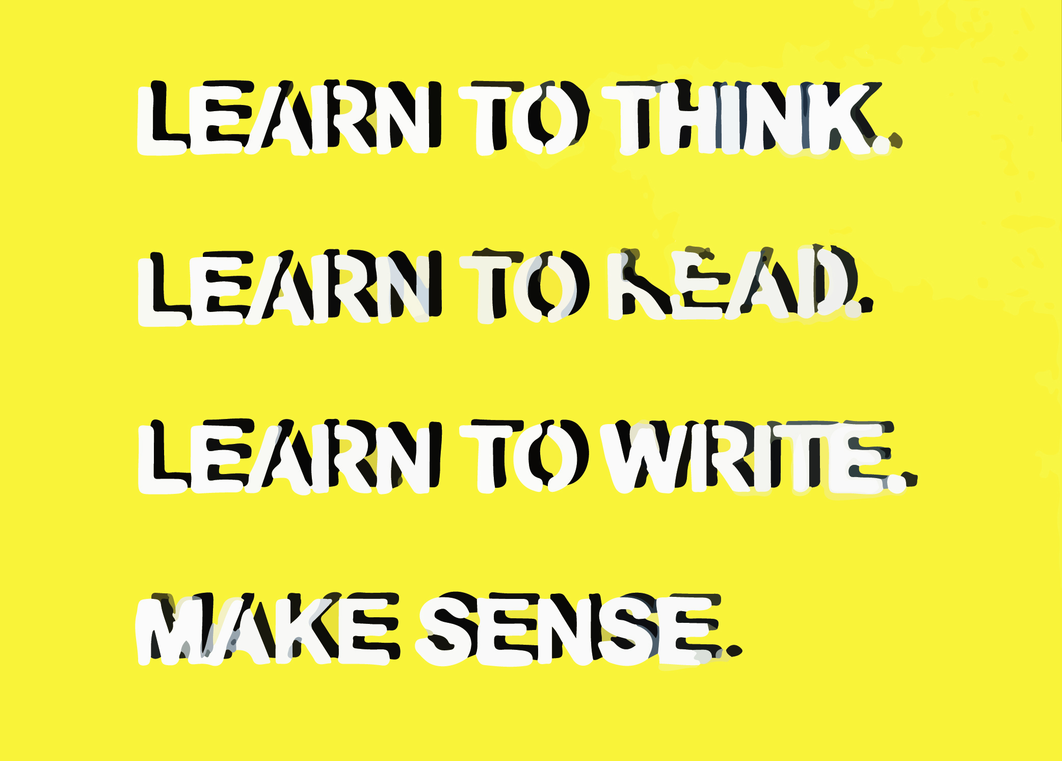 John Baldessari: Learn to think. Learn to Read. Learn to write. Make sense. 1966–68