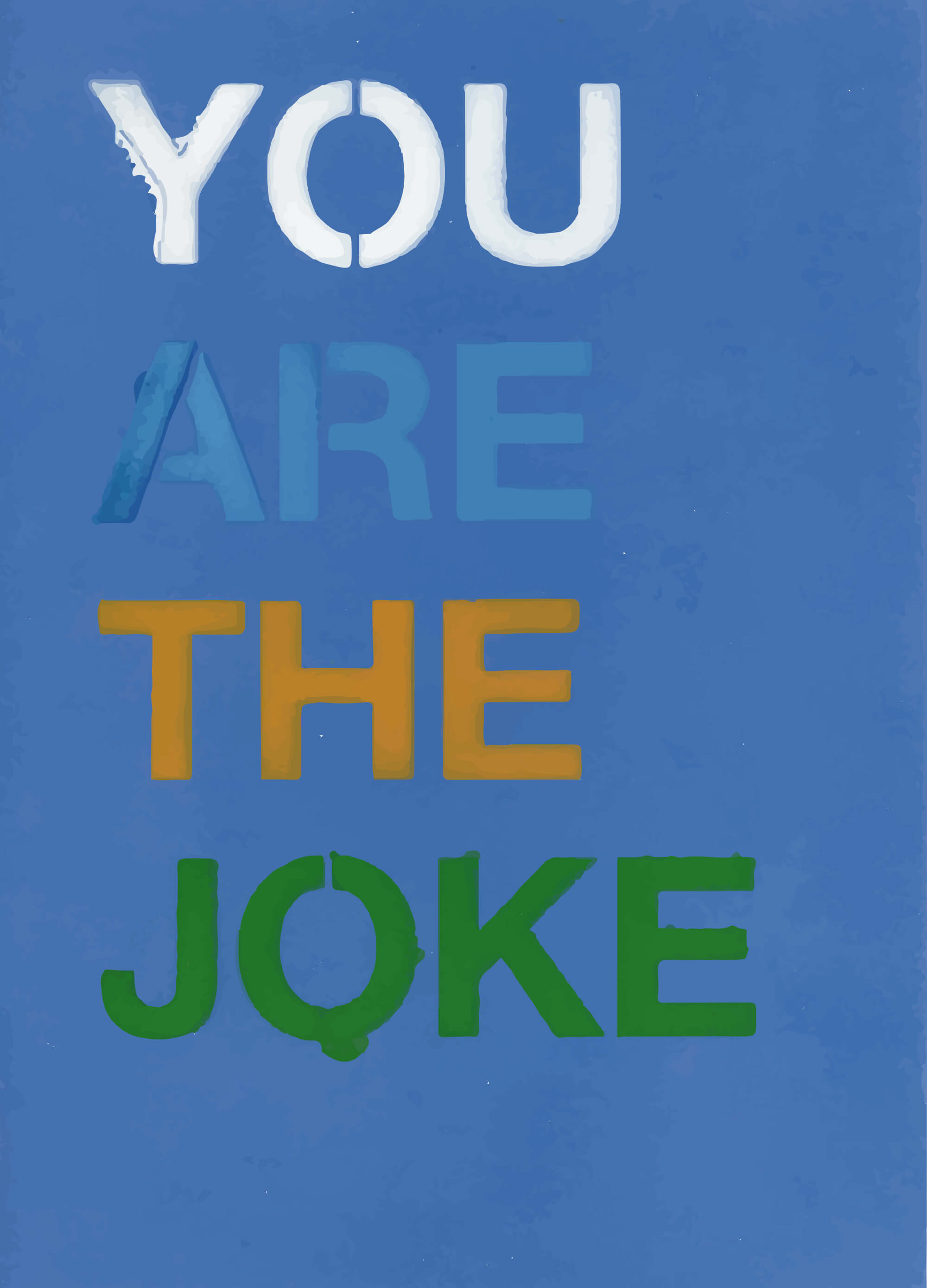You Are The Joke