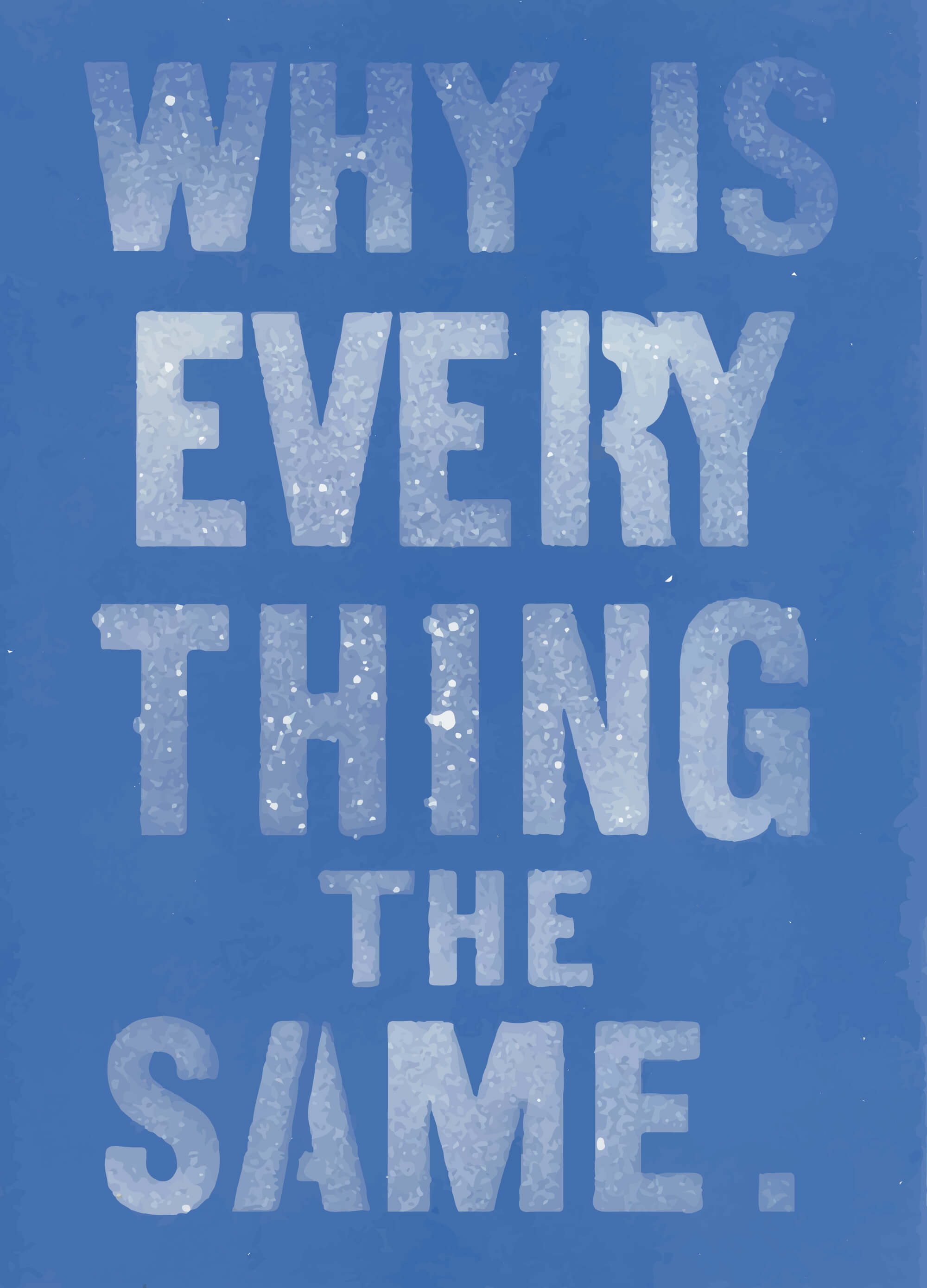Allen Ruppersberg: Why Is Every Thing The Same. 1991